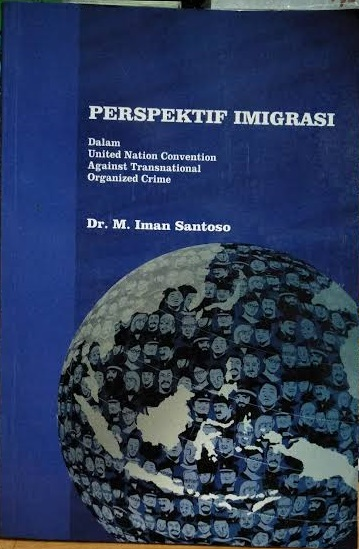 Perspektif imigrasi dalam United Nation Convention Against Transnational Organized Crime